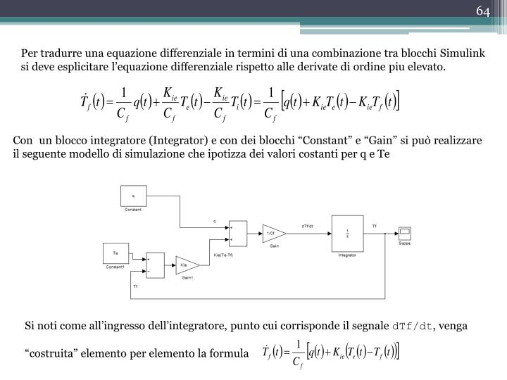 Per tradurre una equazione differenziale in termini di una combinazione tra blocchi