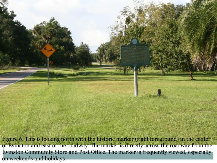 Figure 6. This is looking north with the historic marker (right foreground) in the center of