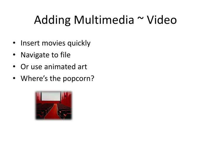 Adding Multimedia ~