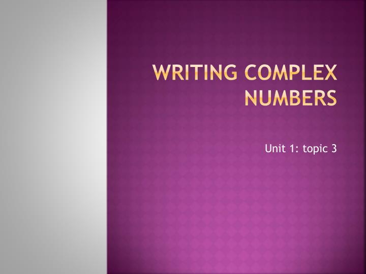 Writing complex numbers