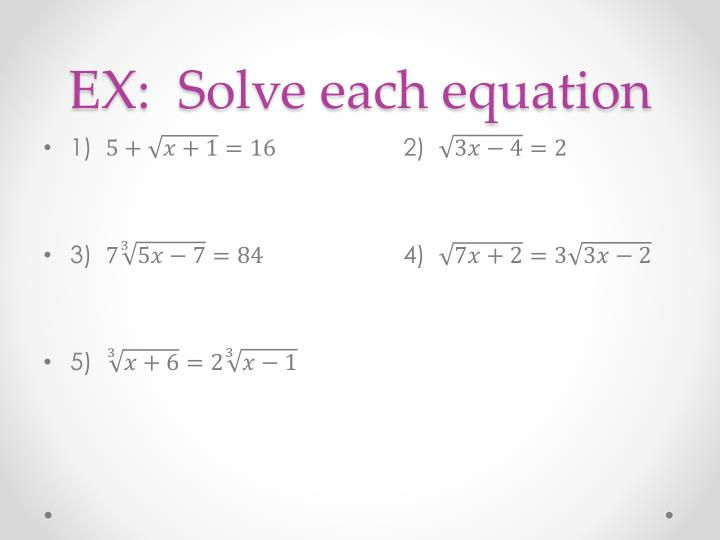 EX:  Solve each equation