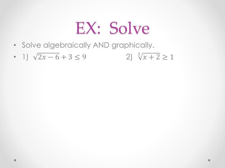 EX:  Solve
