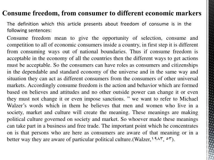 Consume freedom mean to give the opportunity of selection, consume and competition to