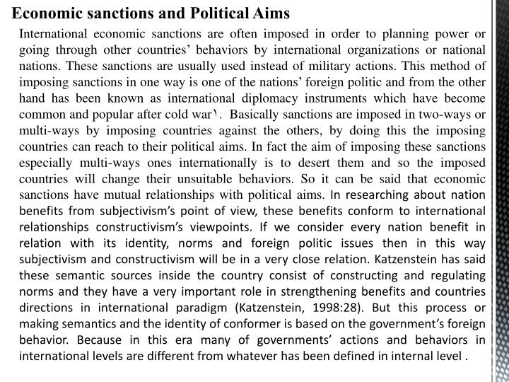 International economic sanctions are often imposed in order to planning power or going