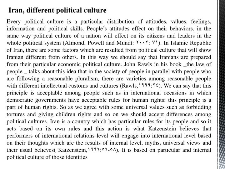 Every political culture is a particular distribution of attitudes, values, feelings, information