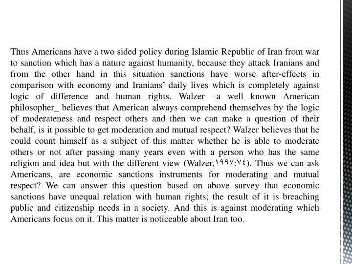 Thus Americans have a two sided policy during Islamic Republic of Iran from war