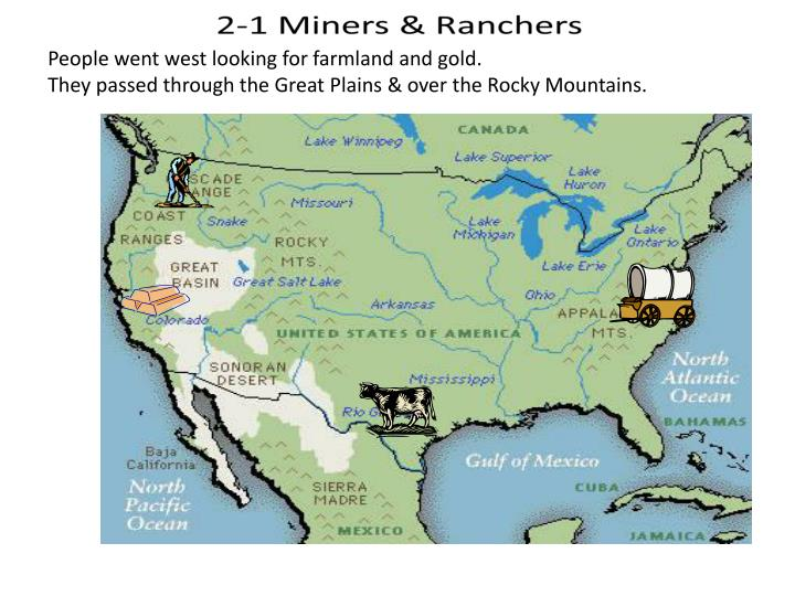 People went west looking for farmland and gold.