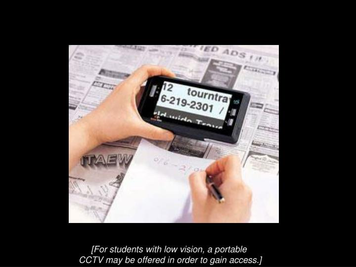[For students with low vision, a portable