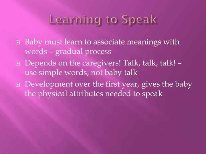 Learning to Speak