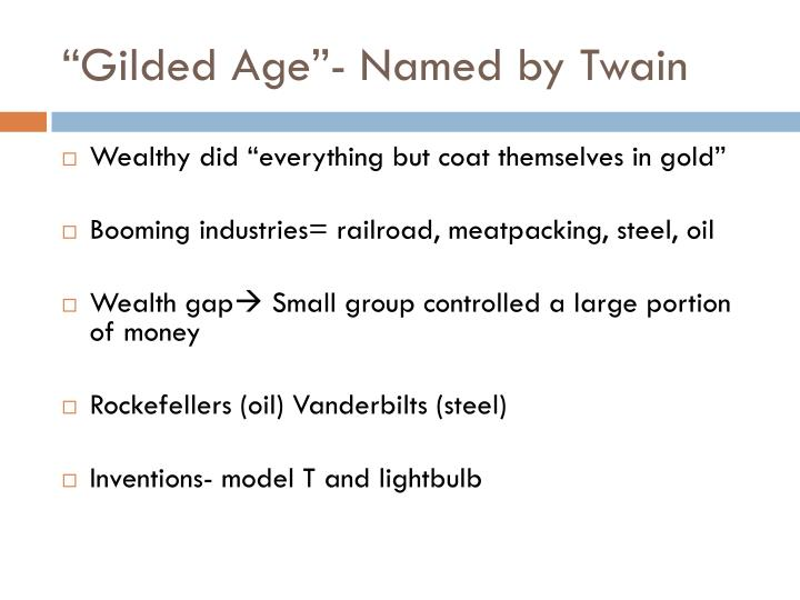 """Gilded Age""- Named by Twain"