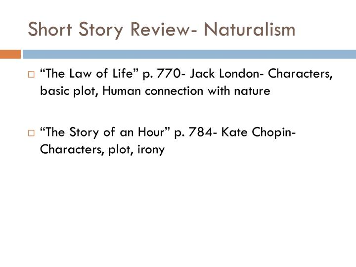 Short Story Review- Naturalism