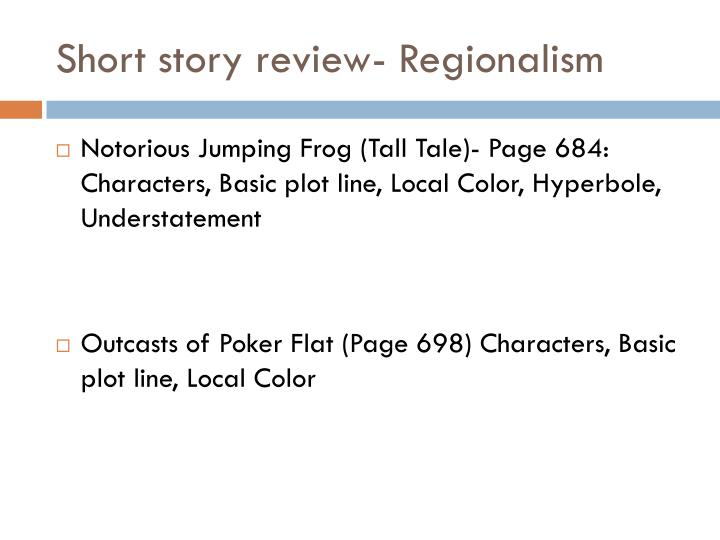 Short story review- Regionalism