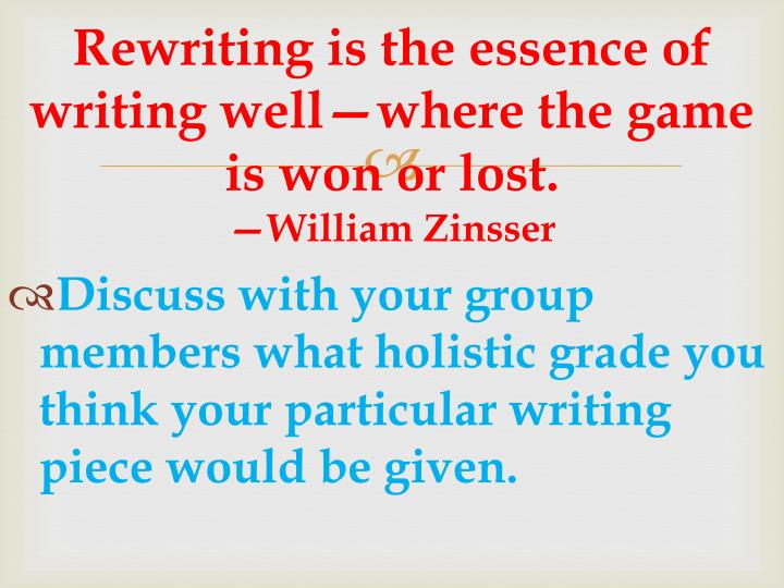 Rewriting is the essence of writing well—where the game is won or lost.
