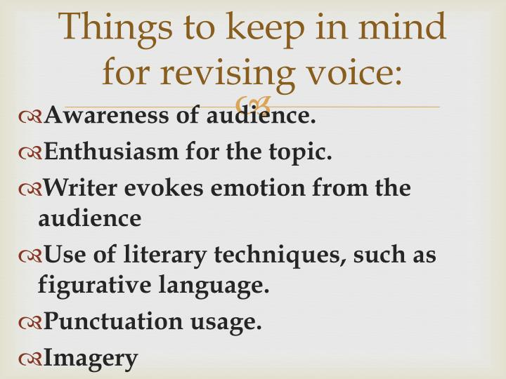Things to keep in mind for revising voice: