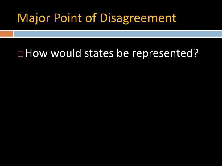 Major Point of Disagreement