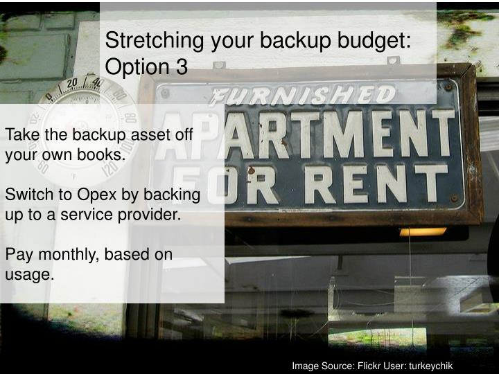 Stretching your backup budget: Option 3