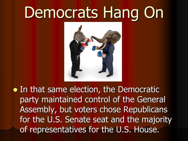 Democrats Hang On