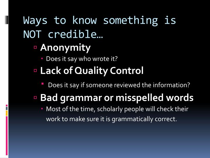 Ways to know something is NOT credible…