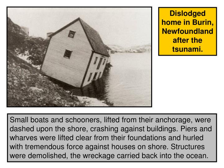 Dislodged home in Burin, Newfoundland after the tsunami.