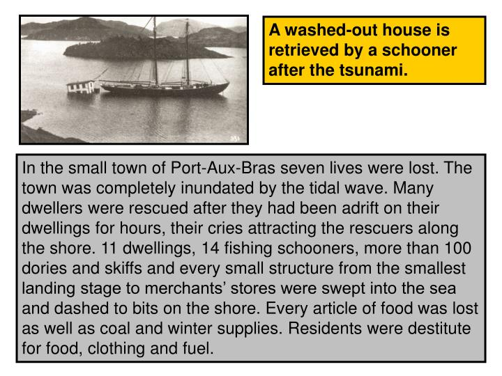 A washed-out house is retrieved by a schooner after the tsunami.