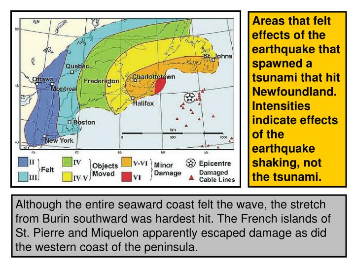 Areas that felt effects of the earthquake that spawned a tsunami that hit Newfoundland. Intensities indicate effects of the earthquake shaking, not the tsunami.