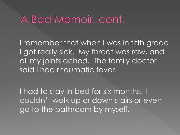 A Bad Memoir, cont.