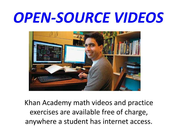 OPEN-SOURCE VIDEOS
