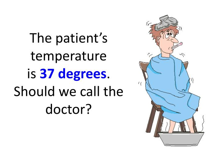The patient's temperature