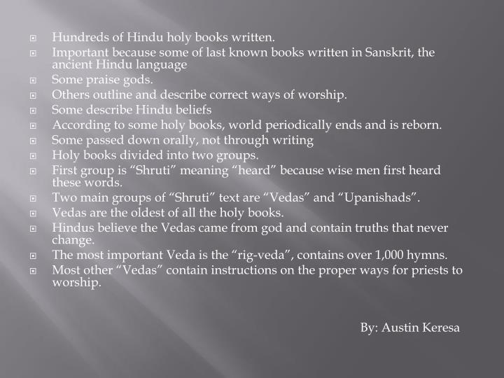 Hundreds of Hindu holy books written.