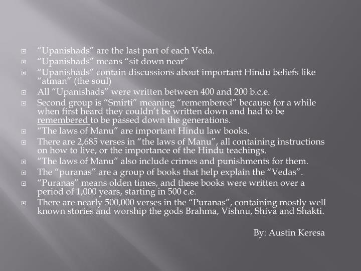 """Upanishads"" are the last part of each Veda."