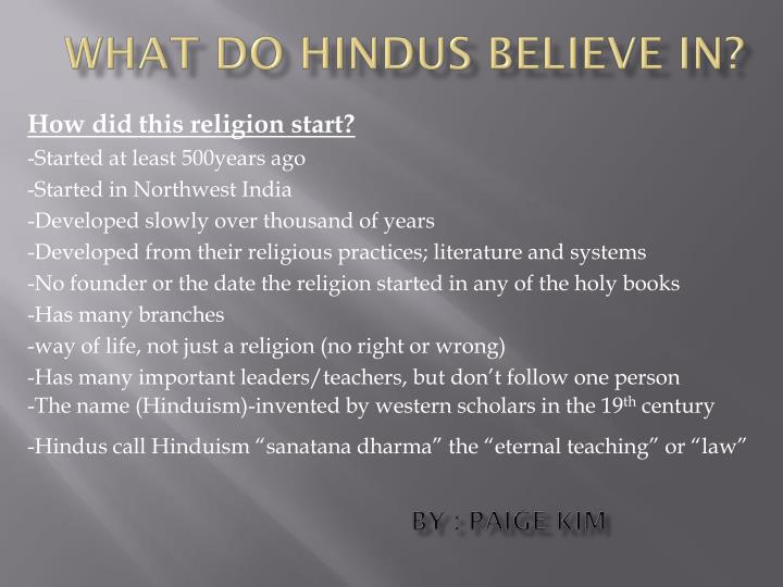 What do Hindus believe in?