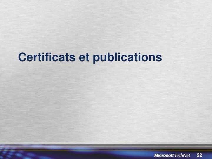 Certificats et publications