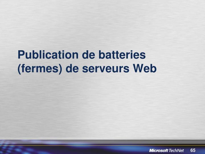 Publication de batteries (fermes) de serveurs Web