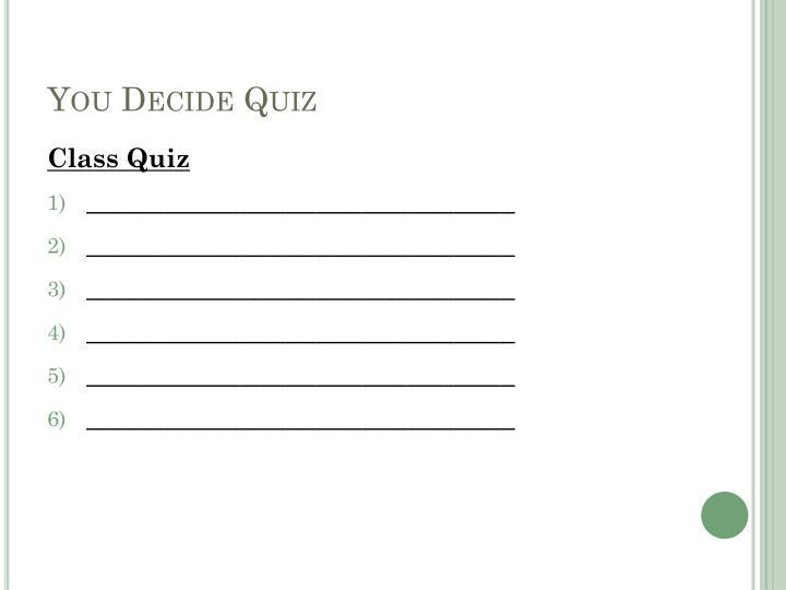 You Decide Quiz