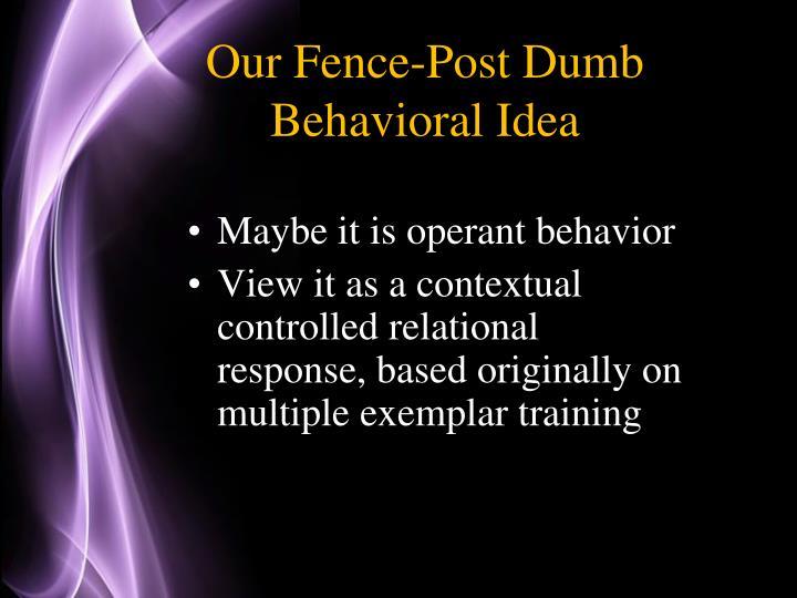 Maybe it is operant behavior
