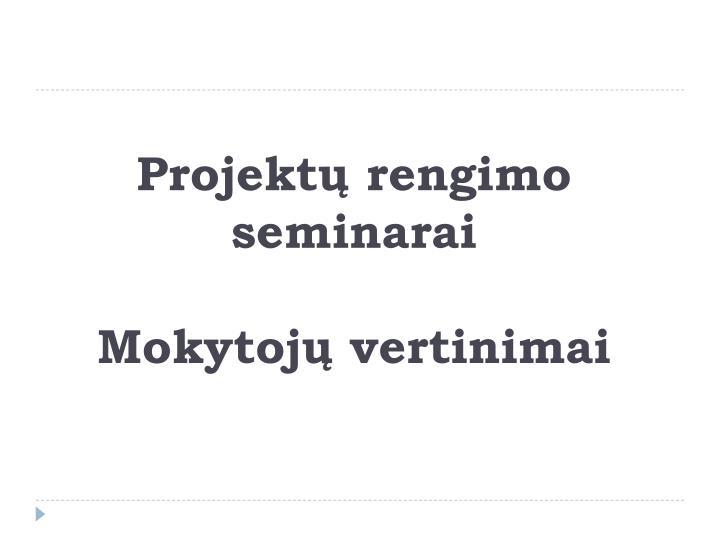Projektų rengimo seminarai