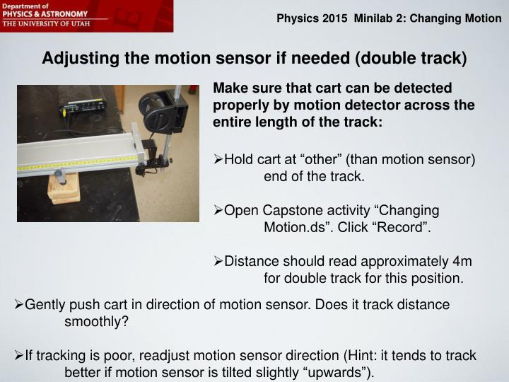 Adjusting the motion sensor if needed (double track)