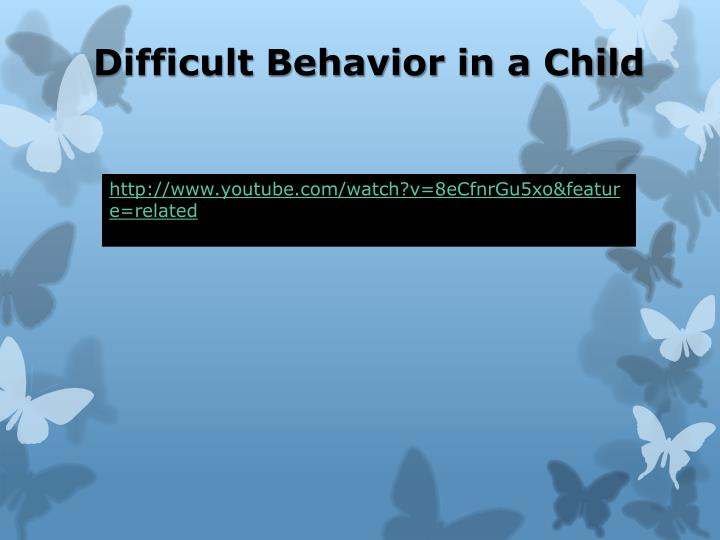 Difficult Behavior in a Child