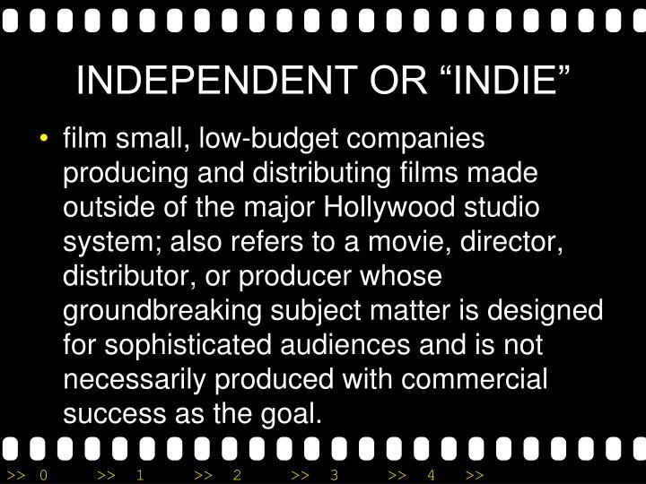 "INDEPENDENT OR ""INDIE"""