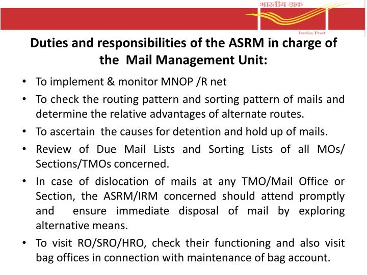Duties and responsibilities of the ASRM in charge of the  Mail Management Unit: