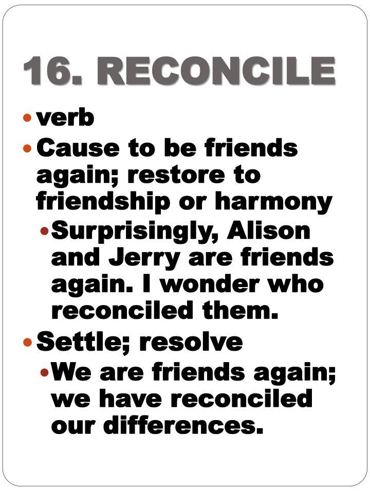 16. RECONCILE