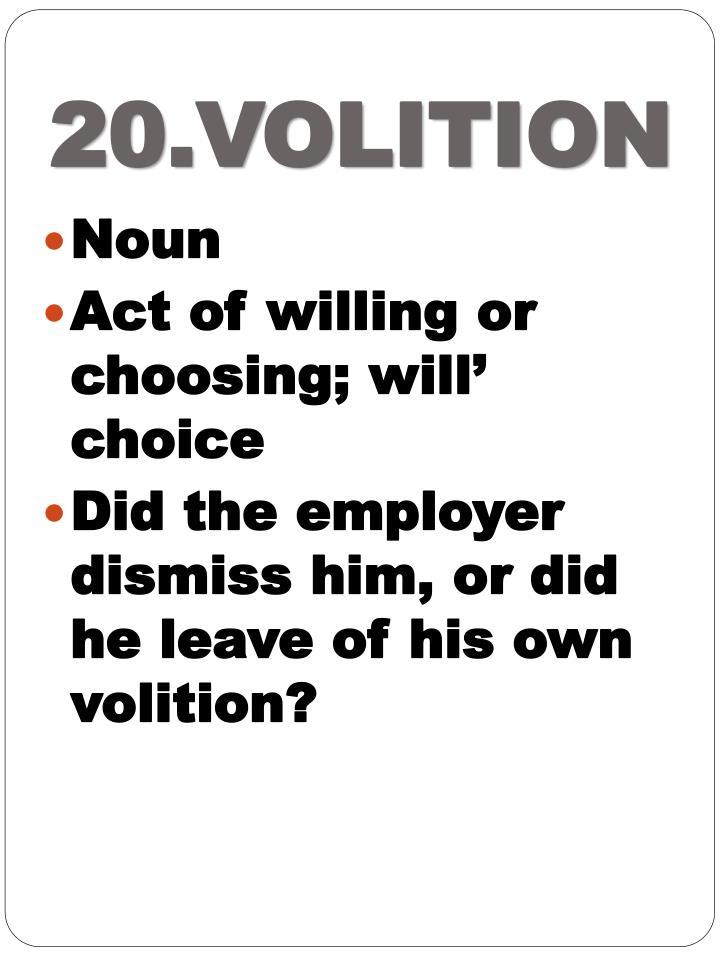 20.VOLITION
