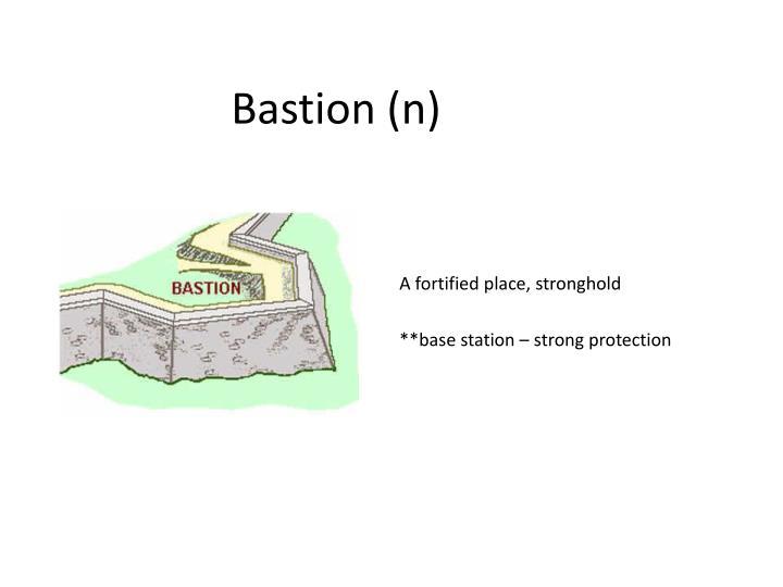 Bastion (n)
