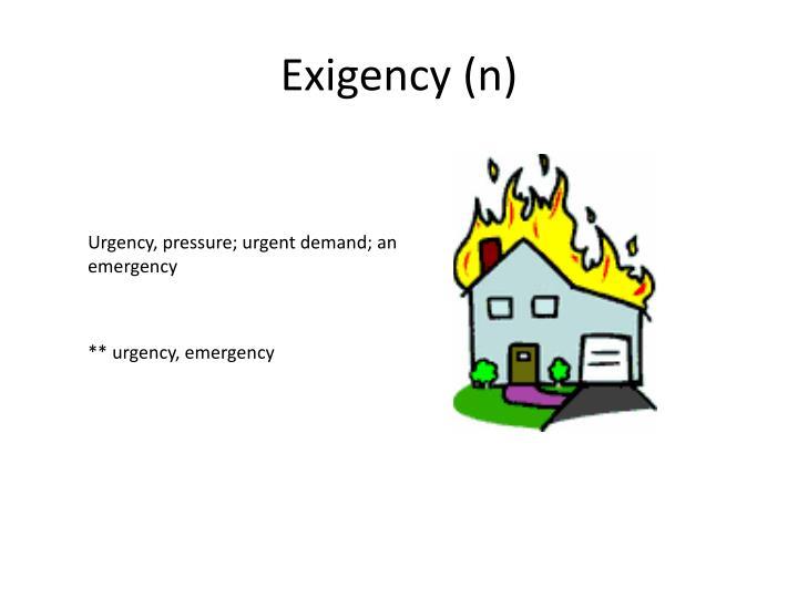 Exigency (n)