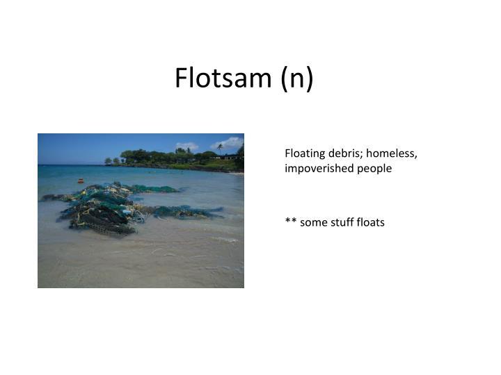 Flotsam (n)