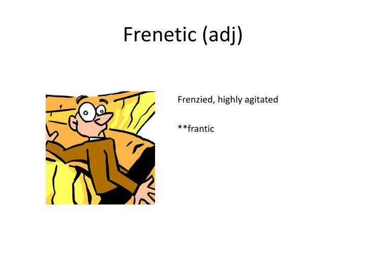 Frenetic (