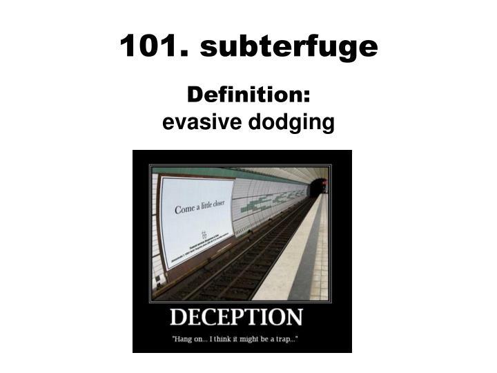 101. subterfuge