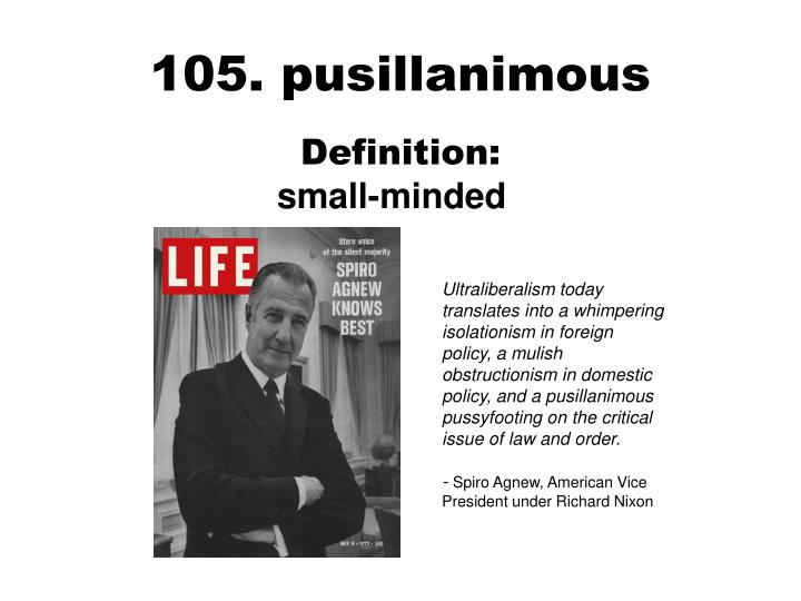 105. pusillanimous
