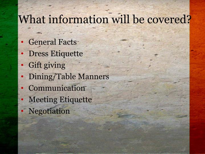 What information will be covered?