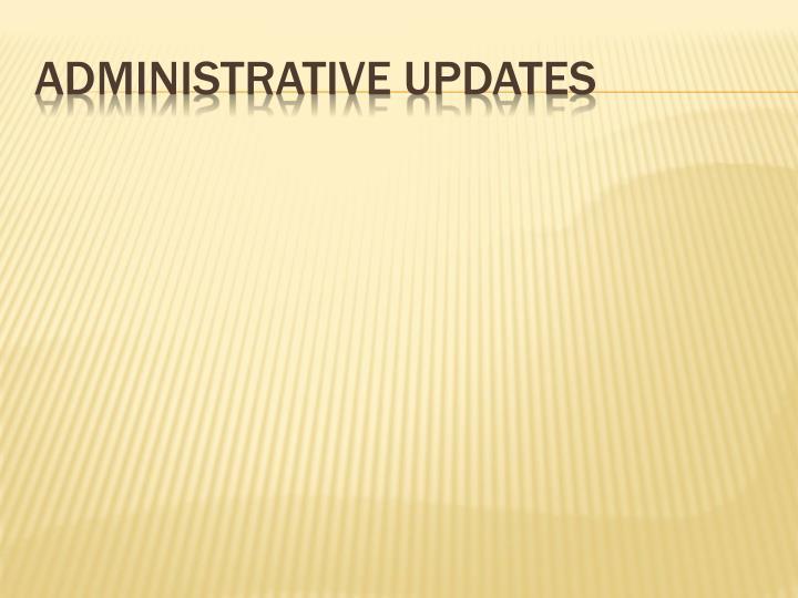 Administrative updates